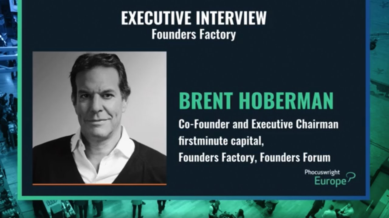 Executive Interview: Founders Factory - Brent Hoberman - Phocuswright Europe 2019