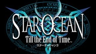 Let's Play Star Ocean 'Till the End of Time: Part 1