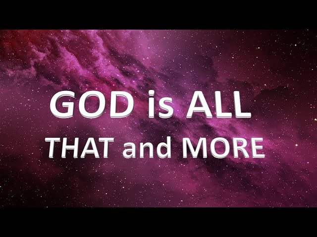 God is All That and More - Pastor Chris Sowards - 2/23/20 AM