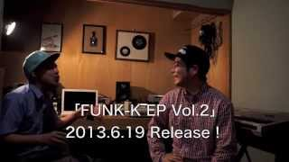 2013.6.15(sat)「LARGEMAN ~SHINO&FUNK-K W Release Party~」 FUNK-K イ...