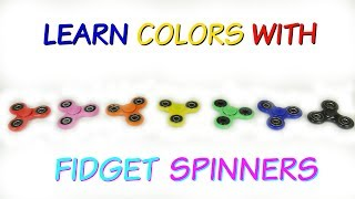 Learn Colors With FIDGET SPINNERS
