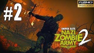 Snipers Elite: Nazi Zombie Army 2 Walkthrough Gameplay - Part 2 1080p