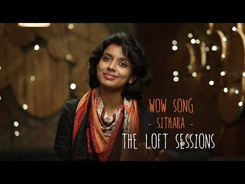 Wow Song | Sithara | Ralfin Stephen | The Loft Sessions