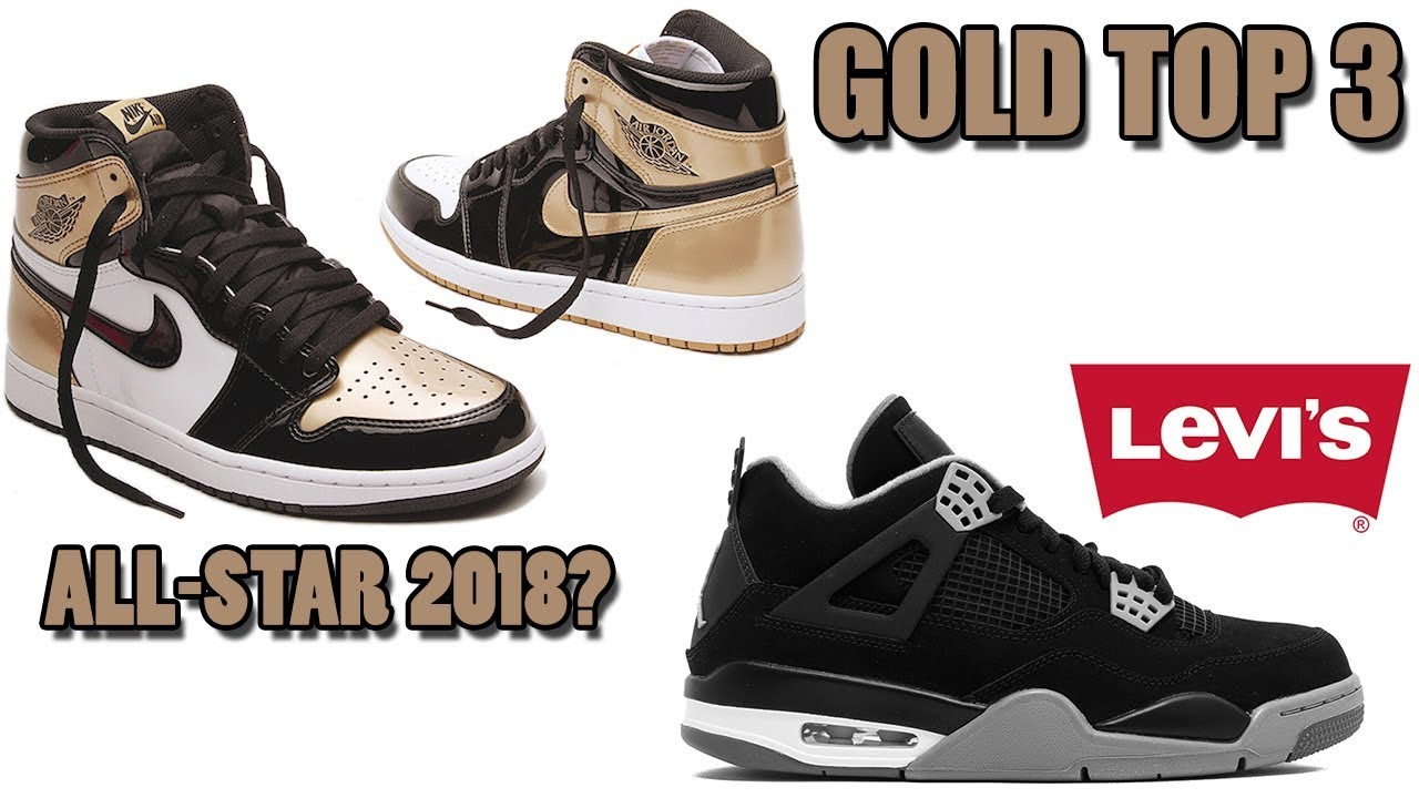 AIR JORDAN 1 TOP 3 GOLD, LEVI'S x AIR JORDAN 4 2018, 100 NIKE AF1 PAIR  GIVEAWAY AND MORE