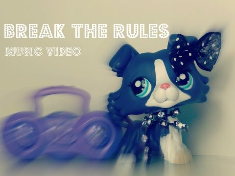 LPS: Break The Rules ~ Music Video