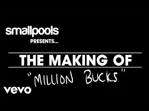 "Smallpools - The Making Of ""Million Bucks"""