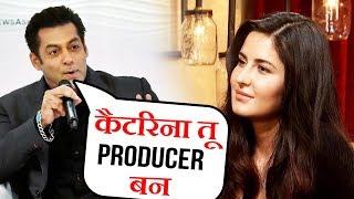Katrina Kaif को PRODUCER बनायेंगे Salman Khan
