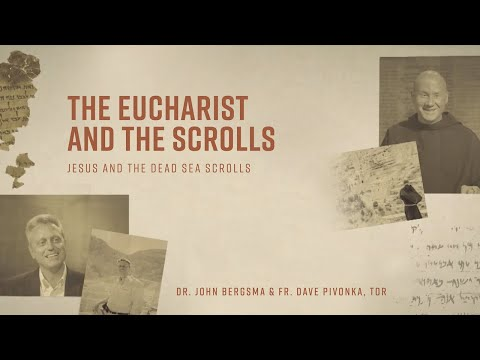 Episode 4 | Eucharist and the Scrolls | Jesus and the Dead Sea Scrolls