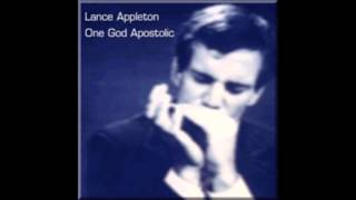 Lance Appleton-One God Apostolic, He Is The Light