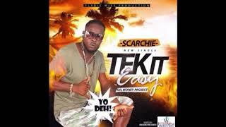 Scarchie - Tek It Easy (Official Audio 2020)