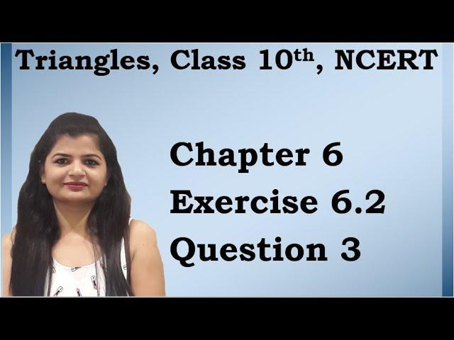 Triangles | Chapter 6 Ex 6.2 Q - 3 | NCERT | Maths Class 10th