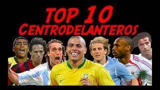 Top 10 Los Mejores Centrodelanteros de la Historia
