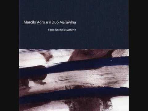 Marcilo Agro e il Duo Maravilha - Ed ora andate