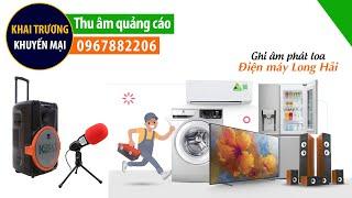 Thu âm quảng cao điện máy Long Hải giọng MC truyền hình miền Bắc 0967882206