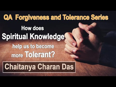 How Does Spiritual Knowledge Help Us To Become More Tolerant?