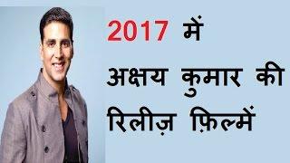 Akshay Kumar Movies Release In 2017