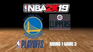 Warriors vs. Clippers - Round 1 Game 3 - NBA Playoffs on NBA 2K19