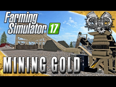 Farming Simulator 2017 Gameplay :EP1: Gold Mining Map! (PC HD Mining Map)