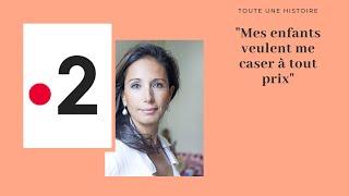 """""""Mes enfants veulent me caser à tout prix"""" - France2 212"""