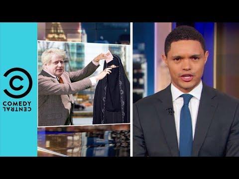 Boris Johnson's Burqa Ban Slip Up | The Daily Show With Trevor Noah