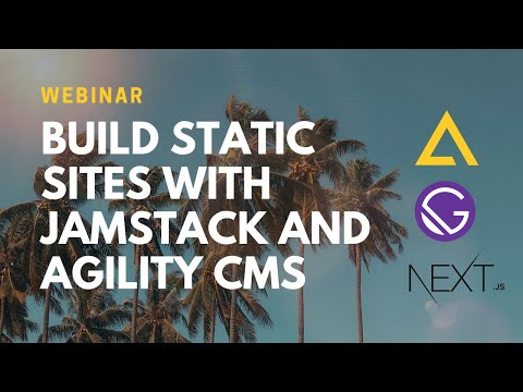 Build Static Sites With JAMstack And Agility CMS (Webinar)