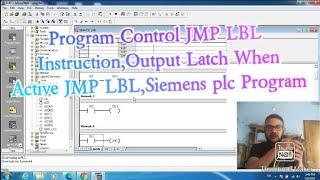 Program Control JMP LBL Instruction,How To Work?Output Latch When Active JMP LBL,Siemens Plc Program