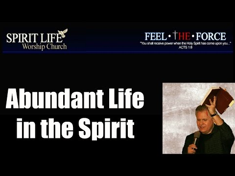 Abundant Life in the Spirit