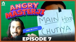 BB Ki Vines | Angry Masterji Part 7 |