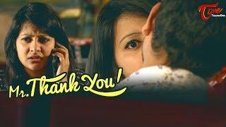 Mr Thank You Latest Telugu Short Film 2018 Directed by Prakash V Danthuluri TeluguOne