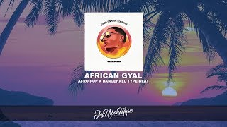 "Afro Pop Type Beat ""African Gyal"" 