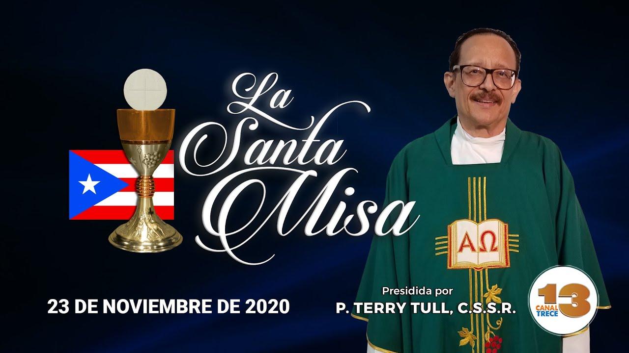 LA SANTA MISA, LUNES 23 DE NOVIEMBRE DE 2020