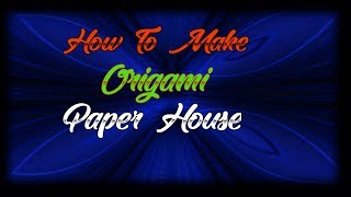How to make origami paper house