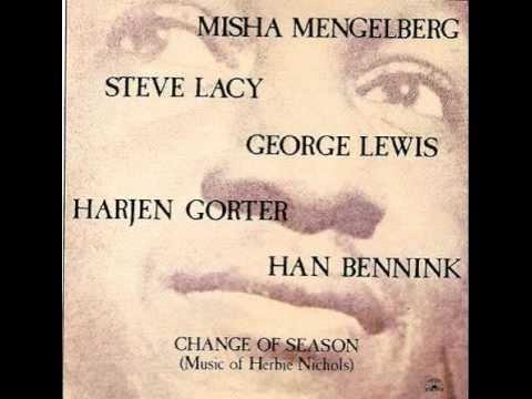 Misha Mengelberg - Change of Season (Music of Herbie Nichols)