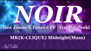 NOIR Alex Jonas X Fareed PF Gnello Noki MK Midnight MP3