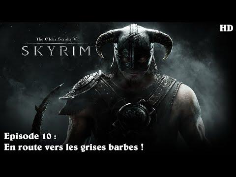Let's Play Skyrim - Episode 10 :  En route vers les grises barbes ! - K ENB HD