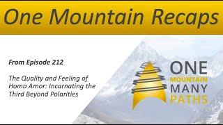 One Mountain Recap from Episode 212 The Quality and Feeling of Homo Amor