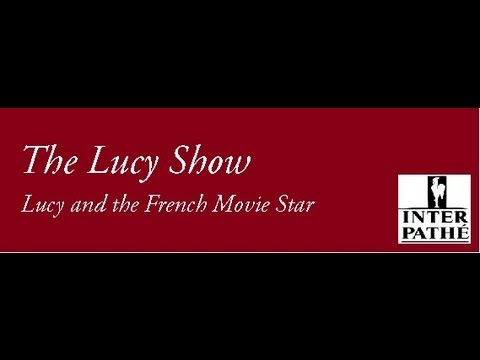 The Lucy Show: Lucy and the French Movie Star