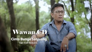 Wawan CD - CINTO BUNGO SANJUANG - Cipt. Evan Budyana (Official Music Video)