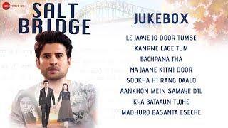 Salt Bridge - Full Movie Audio Jukebox | Rajeev Khandelwal, Chelsie Preston Crayford & Usha Jadhav