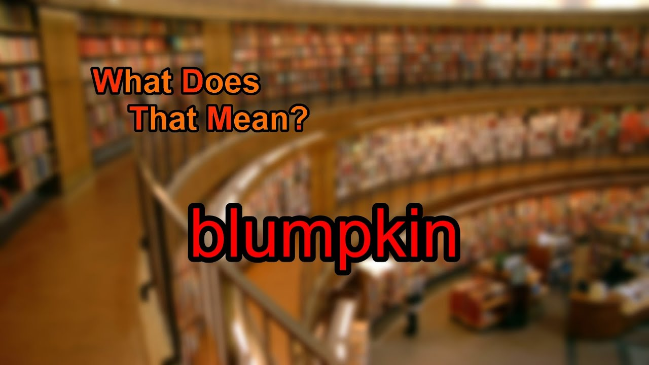 What does blumpkin mean