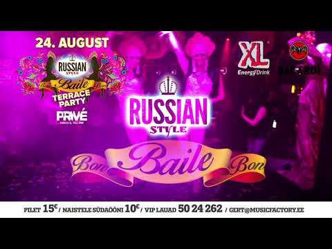 24 august - BAILE-bon RUSSIAN STYLE Terrace Party at club PRIVÉ + VARBLANE terrass