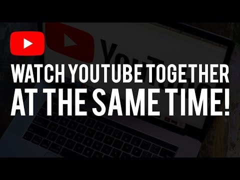 How To Watch YouTube Videos With Friends Online! (At The Same Time)