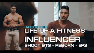 LIFE OF A FITNESS INFLUENCER - BTS ON SHOOT DAY - ANDREI DEIU REBORN EP2