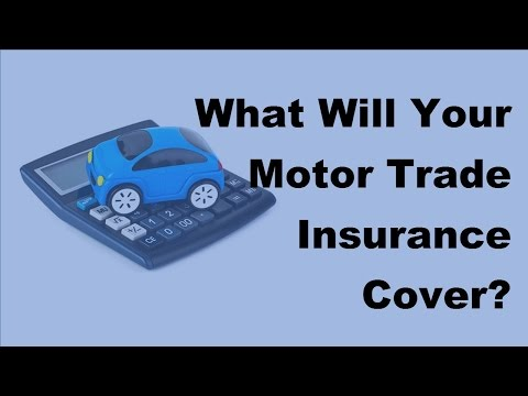 2017 Car Trade Insurance Guide |  What Will Your Motor Trade Insurance Cover