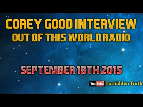 Corey Goode Interview: September 18th 2015: Out Of This World Radio