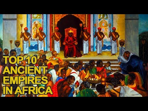 Top 10 Greatest Ancient Empires in Africa