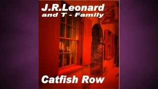 J.R.Leonard - Catfish Row