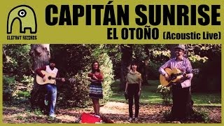 CAPITÁN SUNRISE - El Otoño [Live Outdoors, Acoustic]
