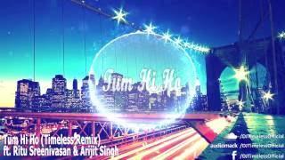 Tum Hi Ho (Timeless Remix) ft  Ritu Sreenivasan & Arijit Singh