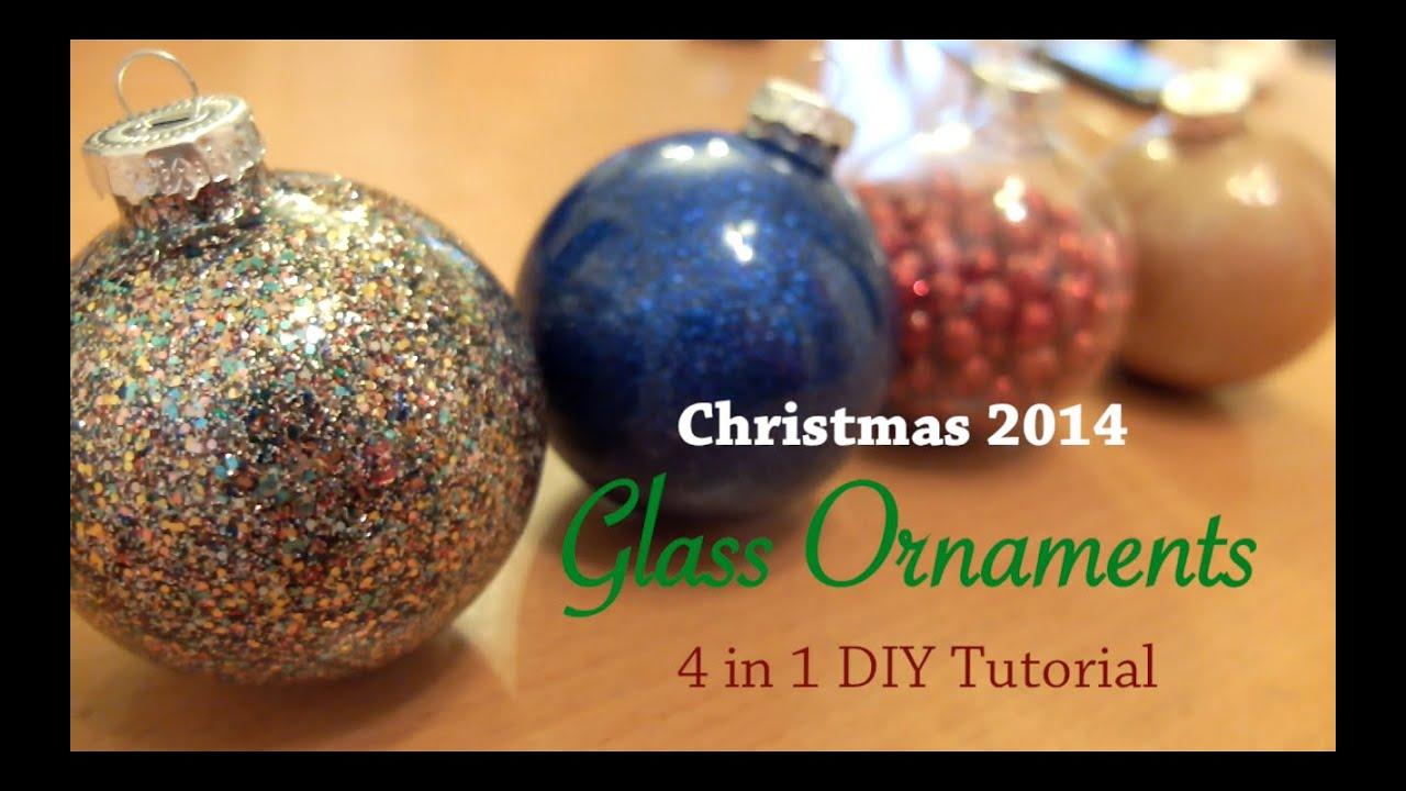 Christmas 2014 Glass Ornaments 4 In 1 Diy Tutorial